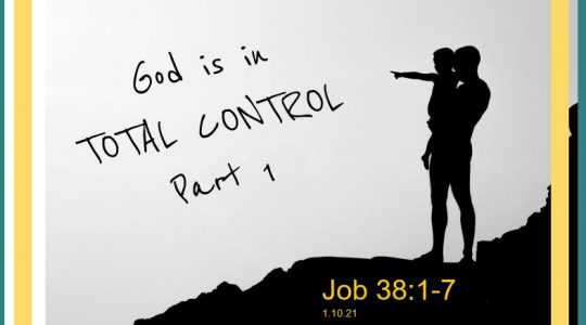 God is In Control - Part 1  1.10.21
