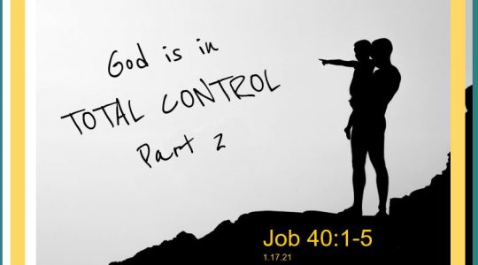 God is In Control - Part 2; 1 17 21