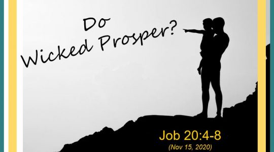 Do Wicked Prosper? Job 20:4-8