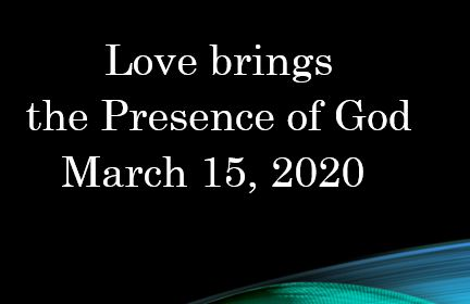 Love brings the Presence of God - I John 4:7-12