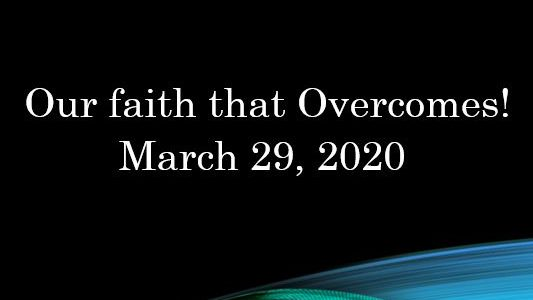 Our Faith that Overcomes - I John 5:1-4