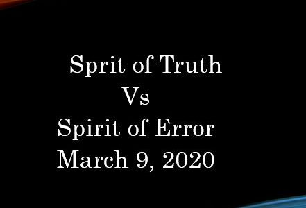Spirit of Truth vs Spirit of Error - I John 4:1-3