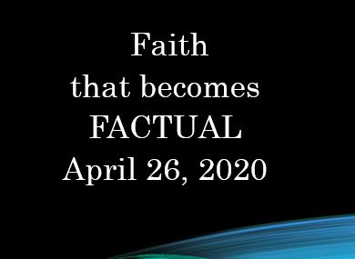 Faith that becomes Factual - I John 5:12-15