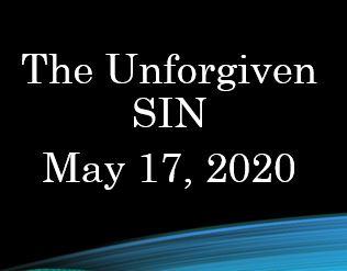 The Unforgiven Sin - I John 5:16-19