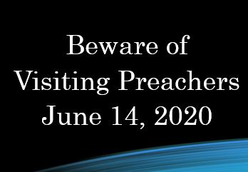 Beware of Visiting Preachers - 3 John 3:1-4