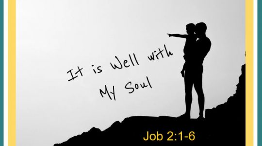 It is Well With My Soul - Job 2:1-6