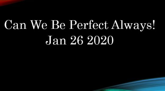 Can We Be Perfect Always? I John 3:4-9