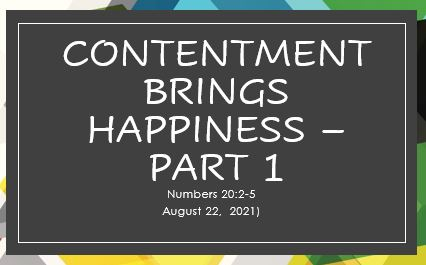 Contentment brings Happiness - Part 1  Numbers 20:2-5