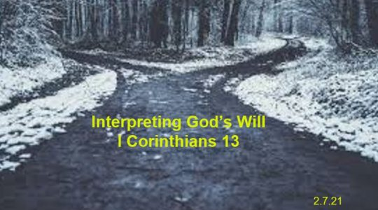 Interpreting God's Will - I Corinthians 13:8-12