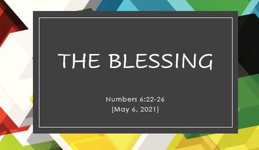 The Blessing - Numbers 6:22-26