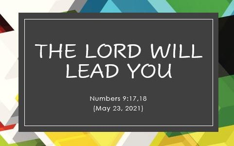 The Lord Will Lead You - Numbers 9, 17,18
