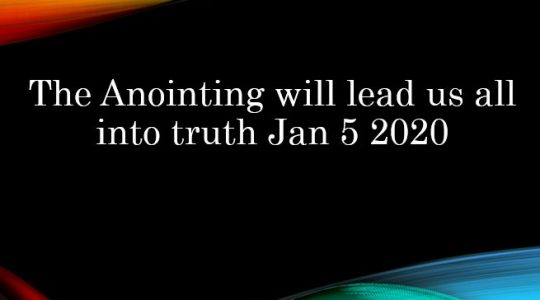 The Anointing will lead us all into truth - I John 2:27-29