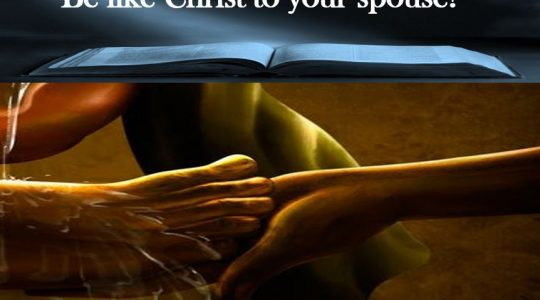 Be like Christ to your spouse - I Peter 3:1-7