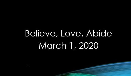 Believe, Love, Abide - I John 3:22, 23