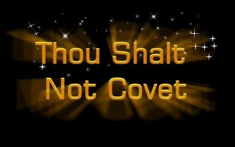 Thou shall not covet - Part 10 July 2018